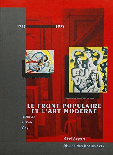 Le Front populaire et l'art moderne : Exposition, Orléans, Musée des beaux-arts, du 11 mars au 31 mai 1995.