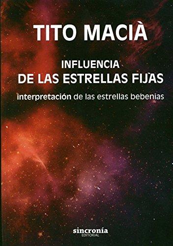 Influencia De Las Estrellas Fijas por Vicente (Tito) Macià Pérez