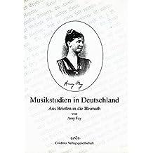 Musikstudien in Deutschland: Aus Briefen in die Heimath (ConBrio Reprint)