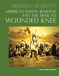 Defining Moments: American Indian Removal and the Trail to Wounded Knee
