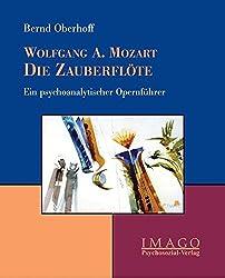 Wolfgang Amadeus Mozart: Die Zauberflöte: Ein psychoanalytischer Opernführer (Imago)