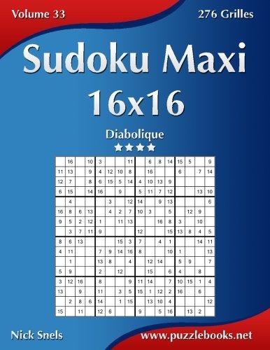 Sudoku Maxi 16x16 - Diabolique - Volume 33 - 276 Grilles par Nick Snels
