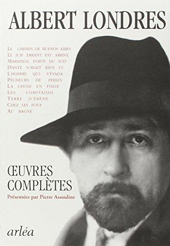 Oeuvres complètes (NE), présenté par Pierre Assouline par Albert Londres