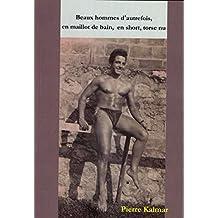 Beaux hommes d'autrefois, en maillot de bain, en short, torse nu: Album de photographies anciennes