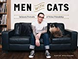 Men With Cats Intimate Portraits of Feline Friendship