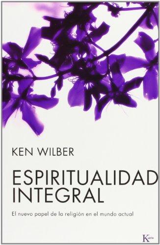 Espiritualidad Integral (Sabiduría Perenne) por Ken Wilber