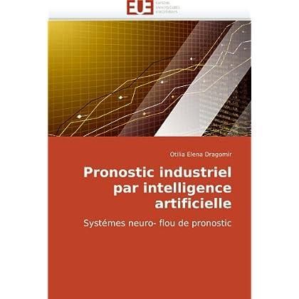 Pronostic industriel par intelligence artificielle: Systémes neuro- flou de pronostic