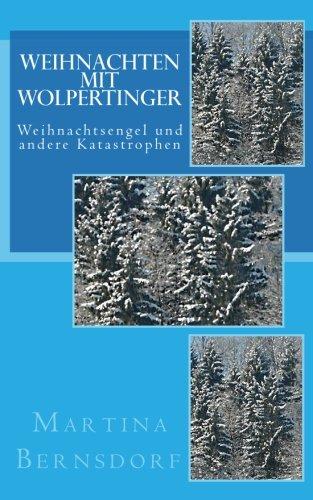 Bernsdorf, Martina - Weihnachten mit Wolpertinger: Weihnachtsengel und andere Katastrophen