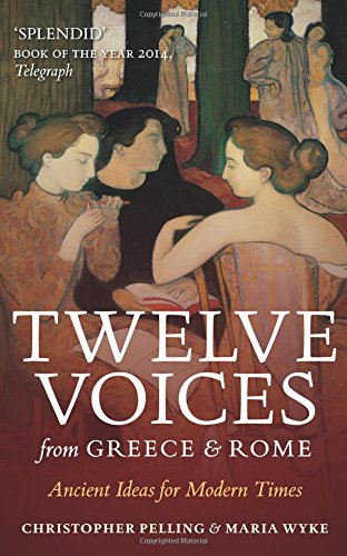Twelve Voices from Greece and Rome por Christopher Pelling