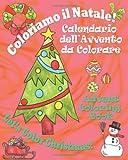 Coloriamo il Natale! - Let's Color Christmas!: Calendario dell'Avvento da Colorare - Advent Coloring Book