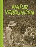 Natur verbunden: Einzigartige Naturschauspiele weltweit (KUNTH Bildbände/Illustrierte Bücher)