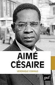 Aimé Césaire par Véronique Corinus