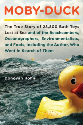 Moby-Duck: The True Story of 28,800 Bath Toys Lost at Sea & of