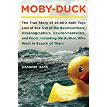 Moby-Duck: The True Story of 28,800 Bath Toys Lost at Sea & of the Beachcombers, Oceanograp hers, Environmentalists & Fools Including the Author Who Went in Search of Them (English Edition)