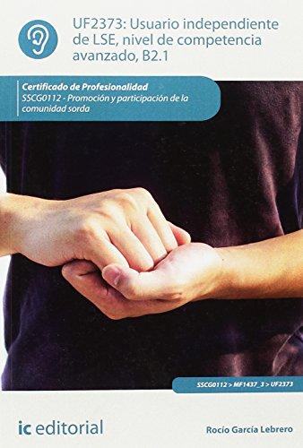 Usuario independiente de lse, nivel de competencia avanzado b2.1. sscg0112 - promoción y participación de la comunidad sorda por Rocío García Lebrero