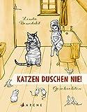 Katzen duschen nie!: Geschichten