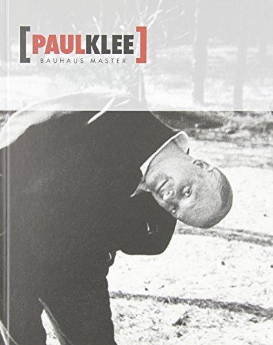 Paul Klee: Bauhaus Master by Eggelh?fer, Fabienne, Keller Tschirren, Marianne, Th?ner, Ch (2013) Hardcover