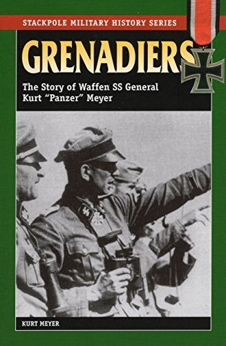 Grenadiers: The Story of Waffen SS General Kurt