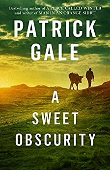 A Sweet Obscurity by [Gale, Patrick]