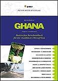 Ghana: Praktisches Reisehandbuch für die 'Goldküste' Westafrikas (Peter Meyer Reiseführer / Landeskunde + Reisepraxis) -