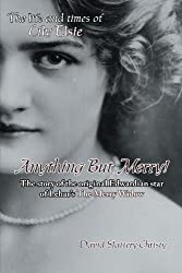 Anything But Merry! The Life and Times of Lily Elsie