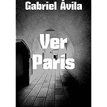 Ver París (Spanish Edition)