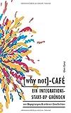 [why not]-Café: Ein Integrations-Start-up gründen