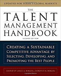 The Talent Management Handbook - Creating a Sustainable Competitive Advantage by Selecting, Developing, and Promoting the best People