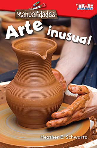 Manualidades: Arte Inusual (Make It: Unusual Art) (Spanish Version) (Level 1) (Exploring Reading) por Heather Schwartz
