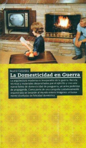 La Domesticidad en Guerra (ACTAR) por Beatriz Colomina