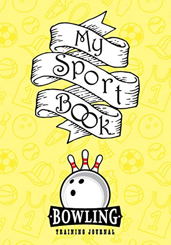 My sport book - Bowling training journal: 200 pages with 7