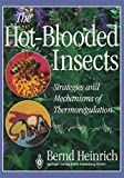 The Hot-Blooded Insects: Strategies and Mechanisms of Thermoregulation