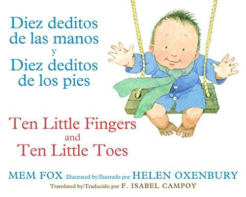 Diez Deditos de Las Manos y Diez Deditos de Los Pies / Ten Little Fingers and Ten Little Toes Bilingual Board Book por Mem Fox