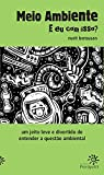 Meio ambiente: e eu com isso? (Portuguese Edition)