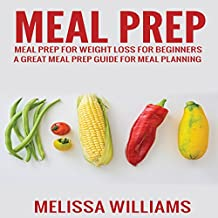 Meal Prep: Meal Prep for Weight Loss for Beginners
