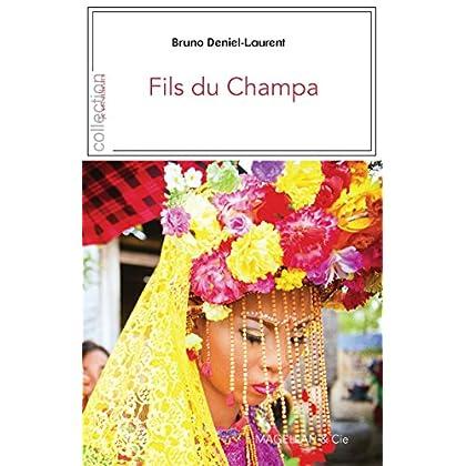 Fils du Champa: Dans l'empire disparu du peuple des Chams (Je est ailleurs)