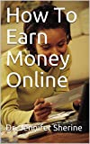 How To Earn Money Online (English Edition)
