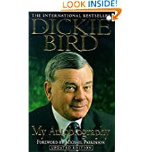 Dickie Bird Autobiography: An honest and frank story
