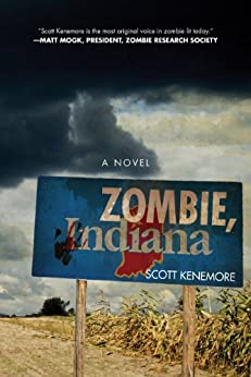 Zombie, Indiana: A Novel by [Kenemore, Scott]