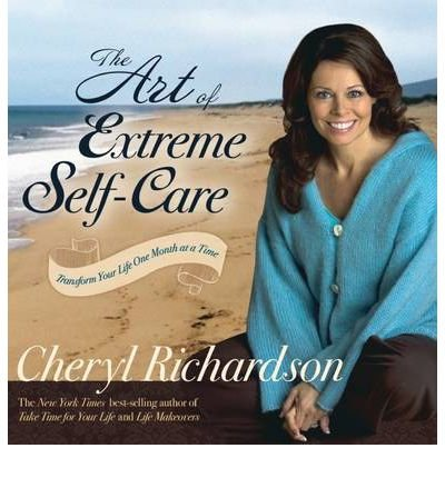 The Art of Extreme Self-care: Transform Your Life One Month at a Time (Paperback) - Common