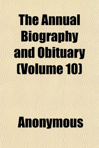 The Annual Biography and Obituary (Volume 10)