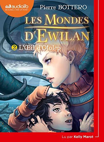 Les Mondes d'Ewilan (2) : L'Oeil d'Otolep