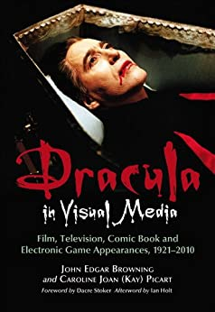 Dracula in Visual Media: Film, Television, Comic Book and Electronic Game Appearances, 1921-2010 par [Browning, John Edgar]