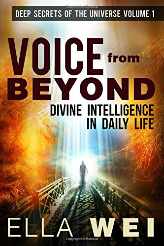 Price comparison product image Voice From Beyond: Divine Intelligence in Daily Life: Volume 1 (Deep Secrets of the Universe)