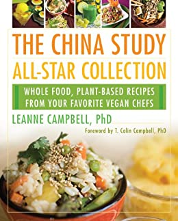 The china study all star collection whole food plant based recipes the china study all star collection whole food plant based recipes from forumfinder Images