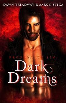 Dark Dreams: HarperImpulse Paranormal Romance (Progeny of Sin) by [Treadway, Dawn, Speca, Aaron]