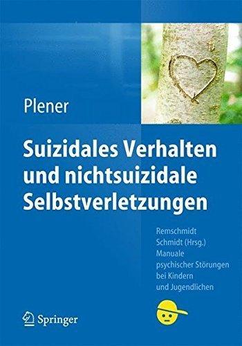Suizidales Verhalten und nichtsuizidale Selbstverletzungen (Manuale psychischer St????rungen bei Kindern und Jugendlichen) (German Edition) by Paul L Plener (2014-10-21)  by  Paul L Plener