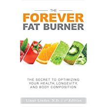 The Forever Fat Burner: The Secret to Optimizing Your Health, Longevity, and Body Composition (English Edition)