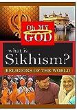 What is Sikhism? by Tevya Heller