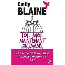 Toi. Moi. Maintenant ou jamais : l'intégrale : Cet été, revivez votre premier amour avec la reine de la romance française (&H)